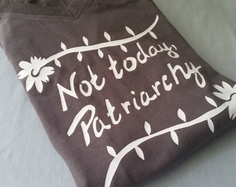Not Today, Patriarchy T-shirt Screen Printed Ladies Dark Gray V-Neck