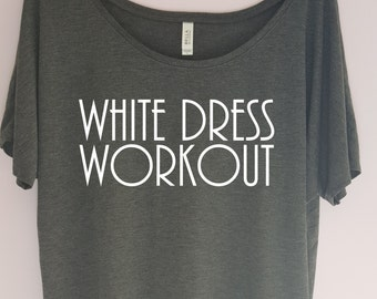 White Dress Workout, Sweating for the Wedding Shirt, Work Out Tank, Workout T-Shirt, gym shirt, fitness tank, fitness shirt, workout tshirt