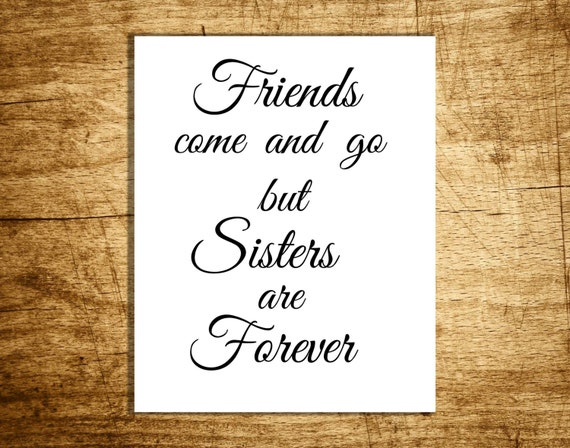 Items Similar To Friends Come And Go But Sisters Are