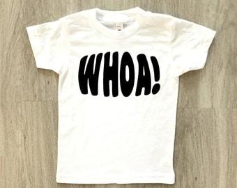 Whoa! tshirt - baby boy or girl shirt - toddler t-shirt - summer tee