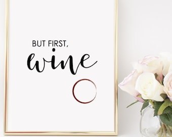 But First Wine Home Decor Printable Wall Art INSTANT DOWNLOAD DIY - Great Gift