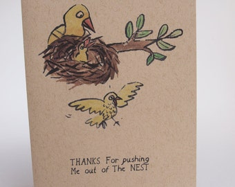 Greeting Card- Thanks for pushing me out of the nest.