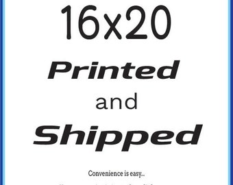 16X20 Inch Printed and Shipped - Art Prints - Home Decor - Printable - Custom