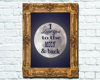 I Love You to the Moon & Back Printable Poster Art 8.5x11