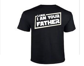 Luke I Am Your Father- Father Shirt- Star Wars - Star Wars Shirt - Best Seller - I Am Your Father