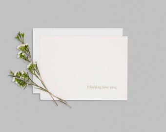 "5x7 Folded LetterPress Card ""I f**king love you"""