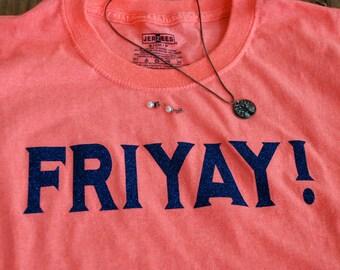 FRIYAY tee shirt