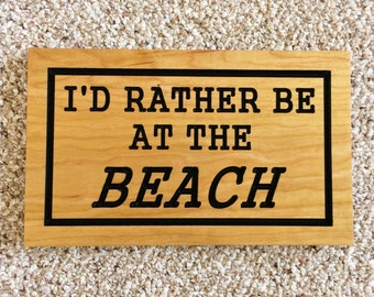Wood Beach Sign Nautical Beach Decor Beach House Sign Beach Art Ocean Decor I'd Rather be at the Beach Sign Wall Art Wooden Sign Cherry
