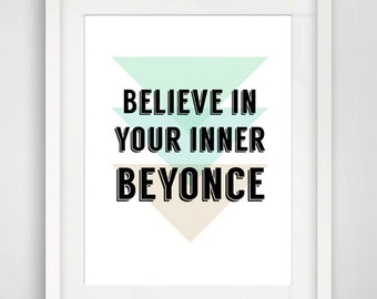 """Printable Art """"Believe In Your Inner Beyonce"""" Quote, Wall Decor, Typography, Wall Art, Beyonce, Knowles, Motivational"""