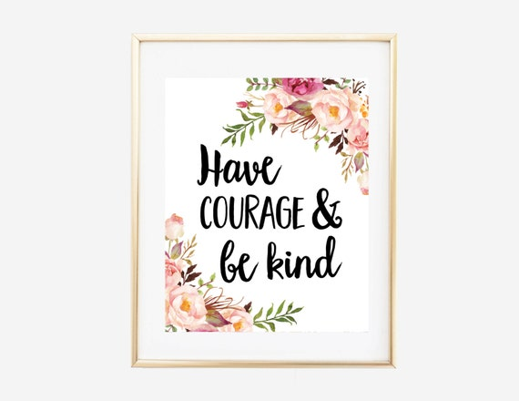 image about Have Courage and Be Kind Printable named Comprise Bravery And Be Style Printable Bookmark Quotations of the Working day