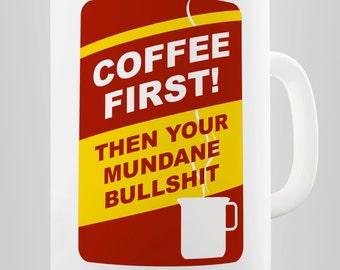 Coffee First Ceramic Mug
