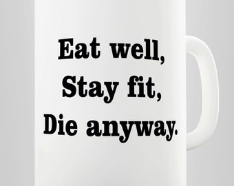 Eat Well Stay Fit Ceramic Novelty Mug