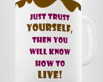 Just Trust Yourself Life Inspirational Ceramic Novelty Mug