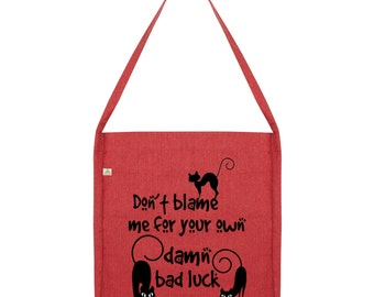 Don't Blame me For your Own Bad Luck Tote Bag