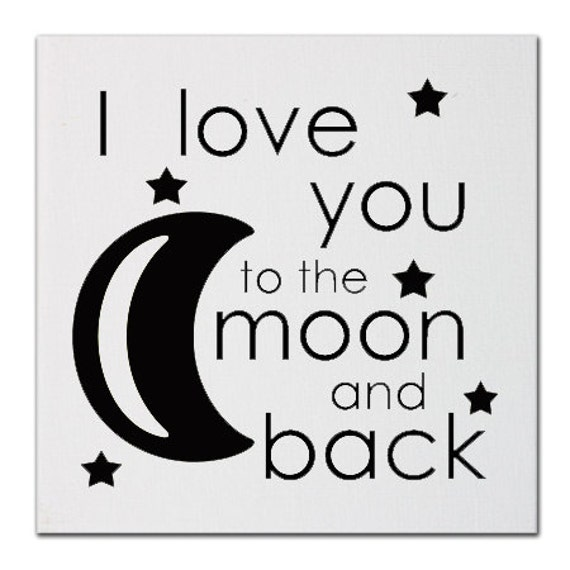 I Love You Quotes: Items Similar To I Love You To The Moon And Back, I Love
