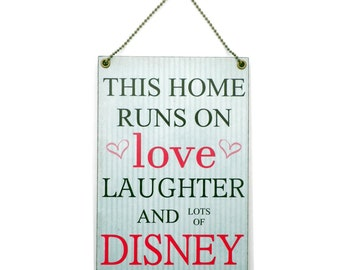 This Home Runs On Love Laughter and Lots Of Disney Hanging Sign 255