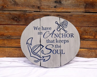 We Have an Anchor wall plaque...