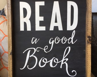 Wood Sign Read a good Book 14x16 Plus Frame