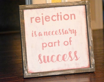 Wood Sign //Motivational Quote // Rejection is a Necessary Part of Success //  Home Decor // Office Decor // 13in by 13in Wood Sign