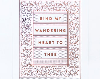Bind My Wandering Heart To Thee - Copper Foil Print