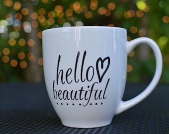 Hello Beautiful Coffee Mug!