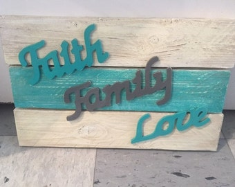 Faith Family and Love sign for the home indoor or outdoor handmade