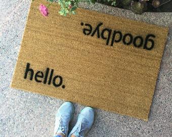 """the """"hello. goodbye."""" doormat - cute doormat - home decor - hello - goodbye - handmade doormat - housewarming gift"""