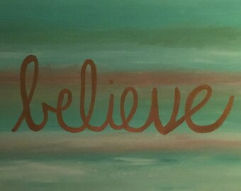 24x36 hand painted BELIEVE canvas