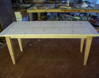 Custom 6 foot Pine Table Unfinished or Finished