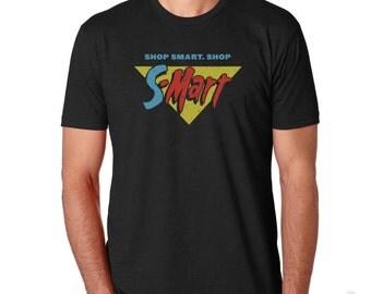 Shop Smart. Shop S-Mart T-shirt