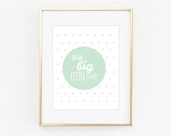 Dream big little one wall Print / Nursery Print