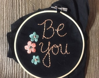 Be You embroidery hoop
