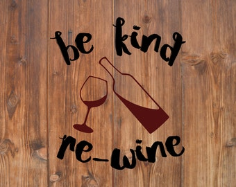 Be kind re-wine decal