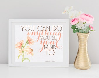 You Can Do Anything - Floral Wall Print - Quote Printable - Printable Art - Inspirational Quote - Typographic Print - Printable Wall Art