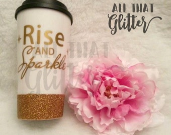 Gold Rise and Sparkle Glitter Dipped travel mug// glitter to go cup// glitter travel mug// rise & Sparkle mug