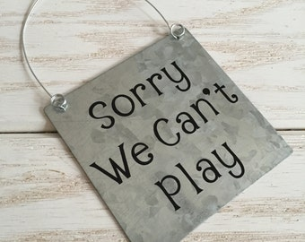 We Can / Can't Play Sign on Galvanized Metal