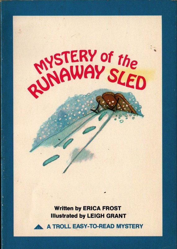 Mystery of the Runaway Sled - Erica Frost - Leigh Grant - 1979 - Vintage Kids Book