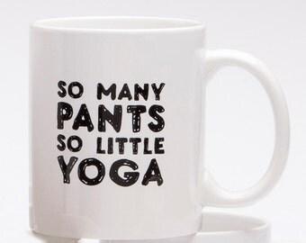 Mug - So Many Pants So Little Yoga