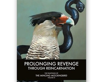 Prolonging Revenge Through Reincarnation: The Paintings of the Mincing Mockingbird Volume III Hardcover Art Book - Signed Copy