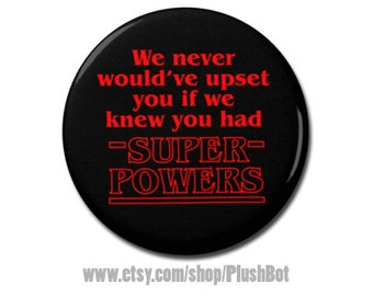 "Stranger Things Dustin Henderson Quote Button 1.25"" or 2.25"" Pinback Pin Button Badge"