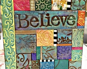 Believe - Mosaic Gift - Birthday Gift - Inspirational Gift - Polymer Clay Tile Mosiac MM40002-15