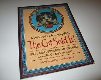 The Cat Sold It Book - History of Cats in Advertising - First Edition 1986 Vintage - Wonderful Photo Illustrations