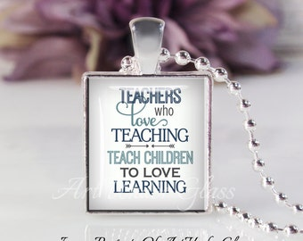Scrabble Tile Size- Glass Bubble Pendant Necklace-Teachers Who Love Teaching Teach Children To Love Learning