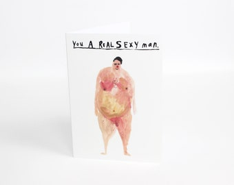Funny valentines card || You A Real Sexy Man