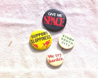 4 Pin Back Pins , Vintage Slogans, Support Sloppiness, Give me Space, Stomp South City, We Try Harder , 60s 70s Kitsch