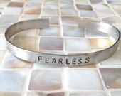Fearless bracelet, quote jewelry, hand stamped cuff, cuff bracelet, hand stamped bracelet, motivational, best friend gift, unisex, mens gift