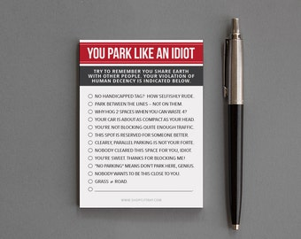 "Under 10 Gag Gift, White Elephant, Novelty. Funny. Memo Pad, Notepad, Sticky Notes. Gender Neutral. ""You Park Like An Idiot"" (NSN-X018)"