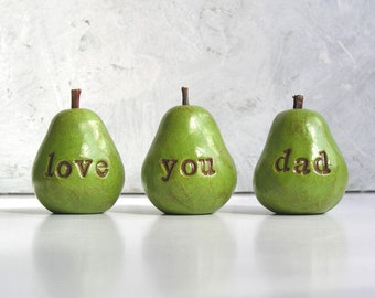 Gifts for dad ...green love you dad pears ...Three handmade decorative clay pears / fun way to say I love you