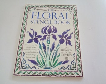 The Floral Stencil Book by Jane Tomson and Louise Drayton