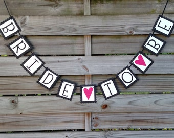 Bride To Be banner - Bridal Shower Sign in your Custom Color Combination